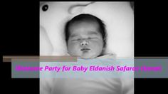 [Cesarean Section] Welcome Party for Baby Eldanish Safaraz Hamdi by dr. ...