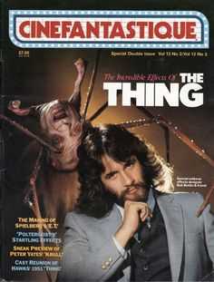 """The Thing """"Special makeup effects designer Rob Bottin,"""" edition of Cinefantastique Magazine. Special Makeup, Special Effects Makeup, Sci Fi Horror, Horror Movies, The Thing 1982, Who Goes There, The Howling, Cinema, Celebrity Skin"""