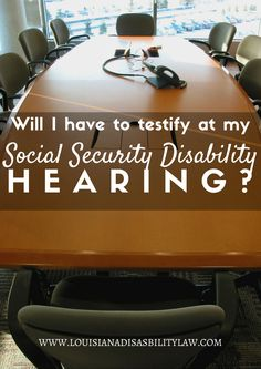 Many Social Security Disability claimants wonder if they'll have to testify in front of a judge or ALJ at a #SSDI hearing. www.louisianadisabilitylaw.com/2013/02/will-have-testify-at-hearing-for-your-social-security-disability-claim/