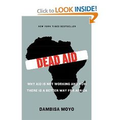 Dead Aid by Dambisa Moyo.