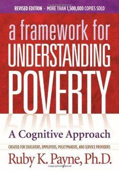 A Framework for Understanding Poverty; A Cognitive Approach/Ruby K. Payne