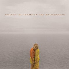 Andrew McMahon – in the Wilderness