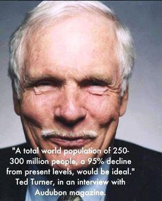 New World Order - TED TURNER - Agenda 21 Exposed - The Elitist agenda! (Do You Honestly Believe Your Going To Be Part Of The 5%)