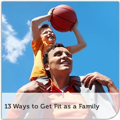 13 Ways to Get Fit as a Family