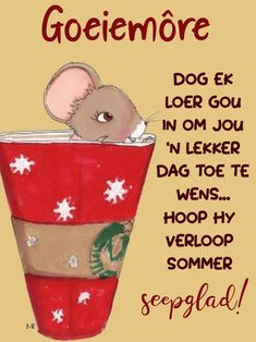 Morning Qoutes, Morning Greetings Quotes, Good Morning Messages, Good Morning Wishes, Lekker Dag, Goeie Nag, Goeie More, Afrikaans Quotes, Words
