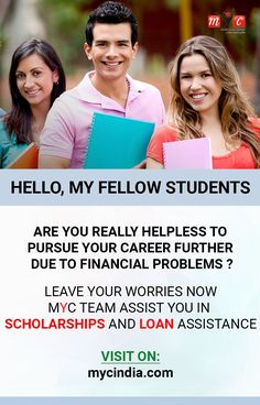 Hello, My fellow #students Are you really helpless to pursue your career further due to financial problems ? Leave your worries now @MYC team assist you in #Scholarships and #Loan assistance Visit On: mycindia.com