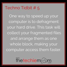 Techno Tidbit # 5 Defragmenting Your Hard Drive