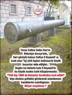 Yavuz Sultan Selin Han ve içi yivli toplar... #OsmanlıDevleti