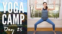 Yoga Camp - Day 25 - I Am Strong, 28 min :)