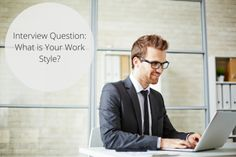 Interview Question: What is Your Work Style?