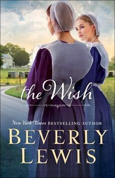 Amish  Novels - The Wish by Beverly Lewis