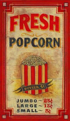 Fresh Popcorn Antiqued Wood Sign  I'm gonna share the prices with Regal Cinemas :)
