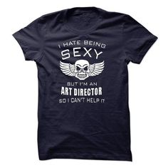 I'm sexy ART DIRECTOR T-Shirt Hoodie Sweatshirts uuo. Check price ==► http://graphictshirts.xyz/?p=75407