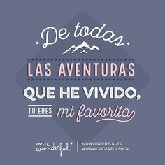 Tu eres mi favorito¡¡ #mrwonderfulshop #quotes #adventure #favorite