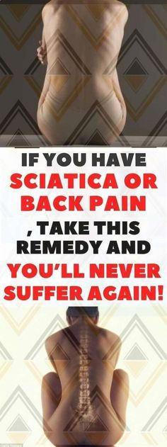 If You Have Sciatica or Back Pain, Take This Remedy and You'll Never Suffer Again! Ernährungsplan , If You Have Sciatica or Back Pain, Take This Remedy and You'll Never Suffer Again! Health Tips For Women, Health Advice, Health And Beauty, Health And Wellness, Health Fitness, Health Diet, Mental Health, Kidney Health, Wellness Fitness