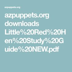 azpuppets.org downloads Little%20Red%20Hen%20Study%20Guide%20NEW.pdf