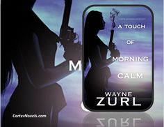 INDIE BOOK SOURCE SPOTLIGHT ---  by Author Wayne Zurl  LINK: http://carternovels.com/author-wayne-zurl.html A TOUCH OF MORNING CALM Genre: Mystery/Thriller Chief Sam Jenkins runs headlong into Tennessee's faction of Korean organized crime when a mobster tries to shake down two former call girls attempting to establish a legitimate business. Soon, bodies begin piling up—all with a Korean connection—in Sam's town of Prospect and nearby Knoxville. Read more at LINK above. Promotion by Carter…