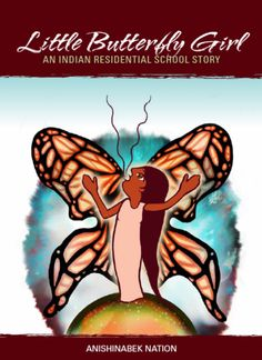 Little Butterfly Girl: one of a series of resources published by the Anishiabek nation about the enduring legacy of residential schools. Comes with additional resource packs. Indian Boarding Schools, Indian Residential Schools, Aboriginal Education, Little Girl Lost, 4th Grade Social Studies, National History, Behaviour Management, Day Book, School Lessons