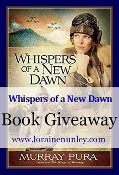 Giveaway at Loraine Nunley's website: Whispers of a New Dawn by Murray Pura #BookGiveaway