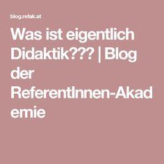 Was ist eigentlich Didaktik??? | Blog der ReferentInnen-Akademie Blog, Blogging