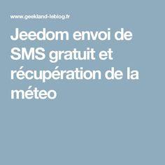 Jeedom envoi de SMS gratuit et récupération de la méteo