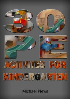 http://michaelplews.wordpress.com/2013/02/25/20-simple-ideas-for-kindergarten-p-e-with-minimal-equipment/