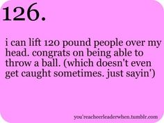 bahah this is hilarious! This is for all the bases in cheerleader like what I used to be. (: