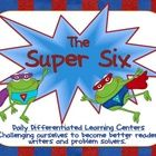 The Super 6 are daily differentiated learning centers that incorporate reading, writing, science, math, and technology.  It is perfect for all elem...