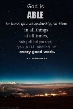 2 Corinthians 9:8 ~ God is able!...More at http://beliefpics.christianpost.com/
