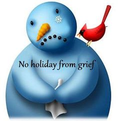 No Holiday from Grief