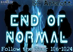REVIEW, BLOG TOUR & GIVEAWAY - End of Normal by S.C. Arscott (4 out of 5 (really liked it), Barclay Publicity, Science Fiction, Young Adult)  (October)