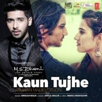 Kaun Tujhe Is The Single Track By Singer Armaan Malik.Lyrics Of This Song Has Been Penned By Manoj Muntashir & Music Of This Song Has Been Given By Amaal Mallik.