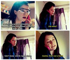 """Kira's not a lizard."" Orphan Black - Sarah Cosima. Then she got hit that car and... Well I'm betting in lizard :)"