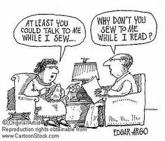 You sew. Men Are From Mars, Talk To Me, Fiber Art, You And I, Cartoon, Quilts, Comics, Sewing, Funny
