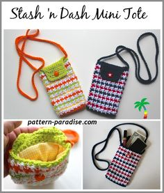 Crochet Stash 'n Dash Mini Tote This Tote is perfect for your phone or money! Enjoy this Crochet Stash 'n Dash Mini Tote Pattern by Pattern Paradise! Click on the Link for the Pattern, if you have any questions, please ask the designer on their site. Thanks