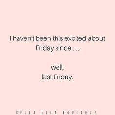 More galleries of happy friday funny quotes. Funny Friday Memes, Funny Diet Quotes, Its Friday Quotes, Friday Humor, Tgif, Days Of A Week, Best Dog Quotes, Lash Quotes, Weekday Quotes