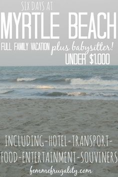 How we did Myrtle Beach on a budget for under $1,000, including our hotel, food, transport, entertainment and souvenirs, for our entire family at peak season.