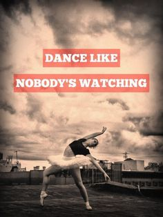 Dance like nobody's watching! #WorldDanceDay #InternationalDanceDay #PANDORAloves #Quote