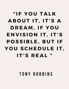 You can schedule all day, but once you ACT on it, it's really real! Love this quote by Tony Robbins! quotes remember this 10 Inspirational Quotes from Functional Rustic Motivacional Quotes, Work Quotes, Success Quotes, Great Quotes, Quotes To Live By, Quotes Motivation, Inspirational Quotes On Success, Motivation For Work, Motivational Quotes For Life Positivity