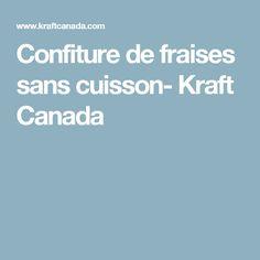 Confiture de fraises sans cuisson- Kraft Canada Canada, Desserts, Cheesecake Cake, Slow Cooker, Purpose, Recipes, Thermomix, Deserts, Dessert