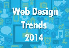 2014 Web design trends: Parallax scrolling, single page design, fixed headers, Responsive website design, Flat Web design, Larger Font Sizes. http://www.webdesignersofindia.com/