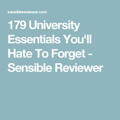 179 University Essentials You'll Hate To Forget - Sensible Reviewer