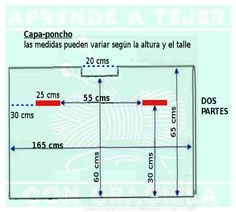 Para hacer ésta capa-poncho necesitan: MATERIALES 900 grs de acrílico grosor medio. Agujas de tejer N° 6 PUNTO EMPLEADO 1°) 2 rev.1 laz, 2p juntos, 1 der. (terminar con 2 rev) 2°) 2 der, 3 rev, 3°) 2 rev 1 der, 2p juntos, 1 lazada (terminar con 2 rev) 4°) 2 der, 3 rev. DESARROLLO Realizar la muestra y calcular los puntos como nos muestra el video. Cálculos de tejidos VER LAS MEDIDAS EN EL GRÁFICO Como nos indica… Knitted Poncho, Crochet Shawl, Knit Crochet, Refashion Dress, Sweater Hat, Embroidery On Clothes, Crochet Projects, Scarf Wrap, Crochet Patterns