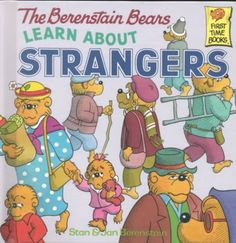 """The Berenstain Bears Learn About Strangers"" by Stan & Jan Berenstain"