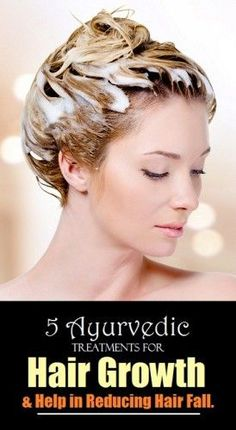 Top 5 Ayurvedic Treatments For Hair Growth – Nutrition Facts