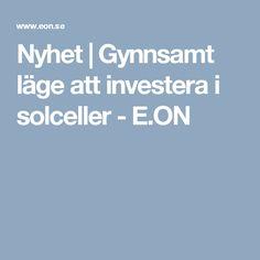 Nyhet | Gynnsamt läge att investera i solceller - E.ON