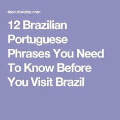 12 Brazilian Portuguese Phrases You Need To Know Before You Visit Brazil Portuguese Phrases, Portuguese Lessons, Portuguese Language, Visit Brazil, Brazil Brazil, Scottish Accent, Learn Brazilian Portuguese, British English, French Class