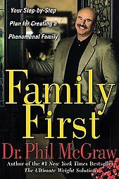 """""""Family First"""" by Dr. Phil McGraw"""