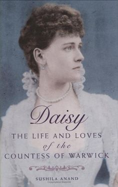 Daisy: The Life and Loves of the Countess of Warwick by Sushila Anand, http://www.amazon.com/dp/0749951699/ref=cm_sw_r_pi_dp_gnYxsb1S8HREP