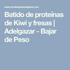 Batido de proteínas de Kiwi y fresas | Adelgazar - Bajar de Peso